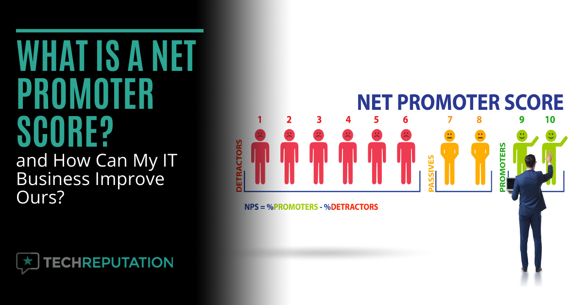 What Is a Net Promoter Score? and How Can My IT Business Improve Ours?