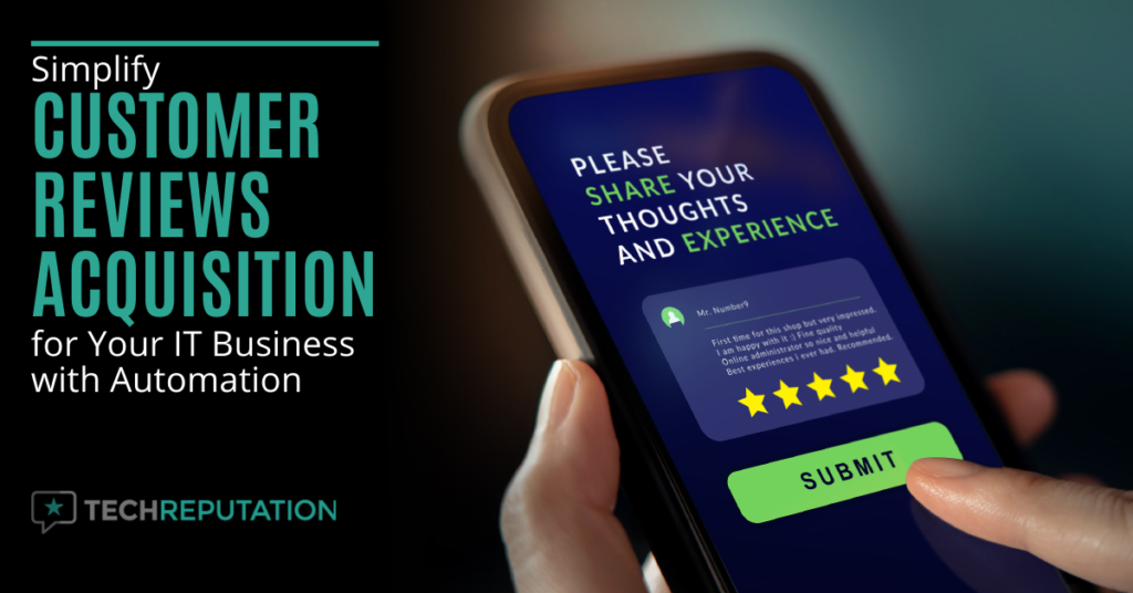 Simplify Customer Reviews Acquisition for Your IT Business with Automation