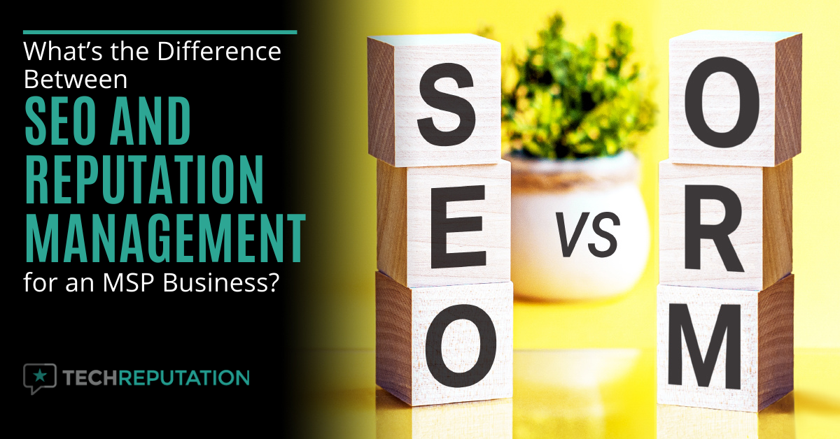 What's the Difference Between SEO and Reputation Management for an MSP Business?