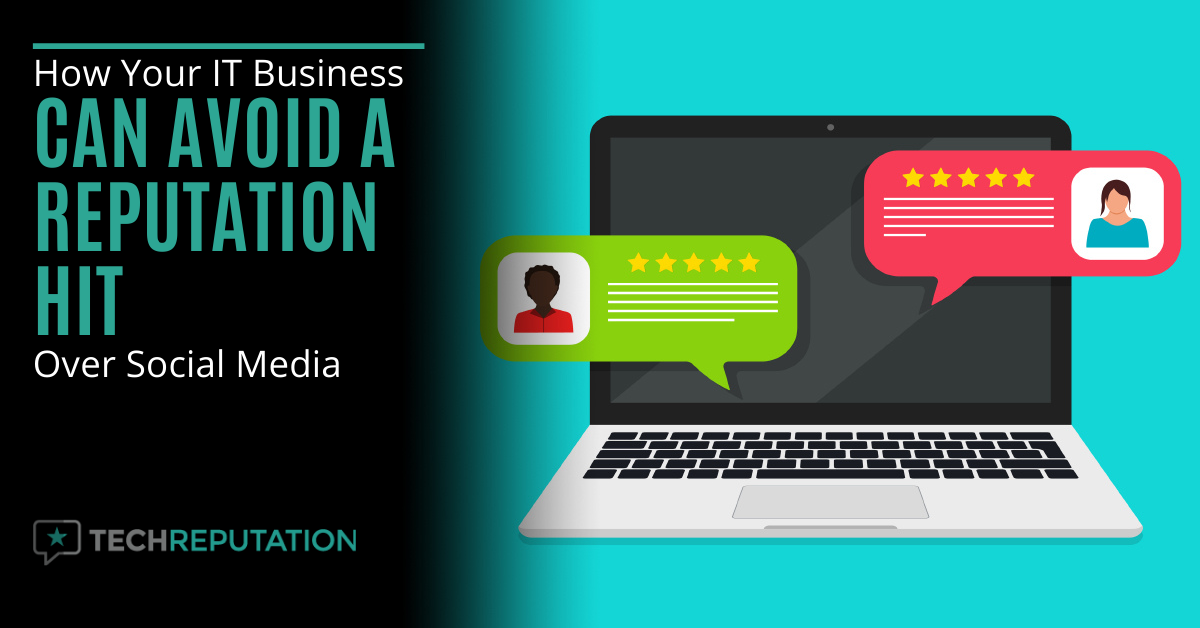 How Your IT Business Can Avoid a Reputation Hit Over Social Media